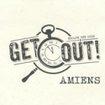Get Out ! | Amiens