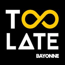 Too Late | Bayonne
